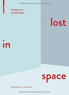 Download ebook Lost in Space: Architecture & Dementia