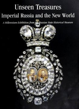 Download ebook Unseen Treasures: Imperial Russia & the New World