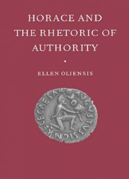 Download ebook Horace & the Rhetoric of Authority