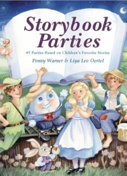 Download ebook Storybook Parties: 45 Parties Based on Children's Favorite Stories