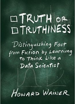 Download ebook Truth or Truthiness: Distinguishing Fact from Fiction by Learning to Think Like a Data Scientist