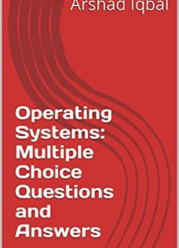 Download ebook Operating Systems: Multiple Choice Questions & Answers