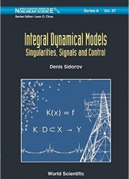 Download ebook Integral Dynamical Models: Singularities, Signals & Control