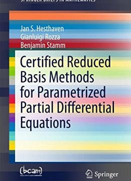 Download ebook Certified Reduced Basis Methods for Parametrized Partial Differential Equations