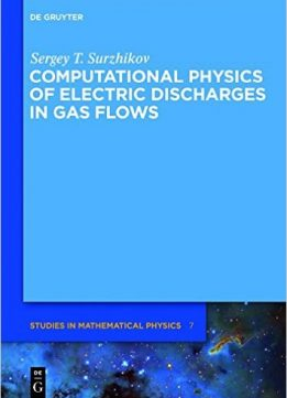 Download ebook Computational Physics of Electric Discharges in Gas Flows