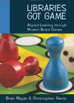 Download ebook Libraries Got Game: Aligned Learning Through Modern Board Games