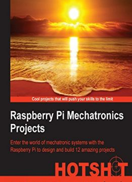 Download Raspberry Pi Mechatronics Projects HOTSHOT