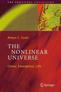 Download ebook The Nonlinear Universe: Chaos, Emergence, Life