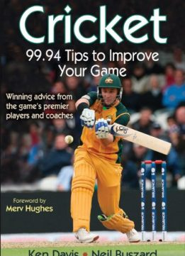 Download ebook Cricket: 99.94 Tips to Improve Your Game