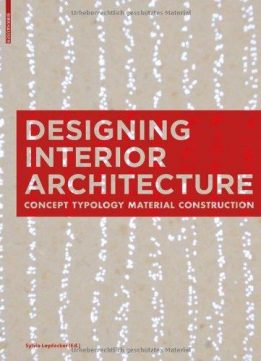 Download ebook Designing Interior Architecture: Concept, Typology, Material, Construction