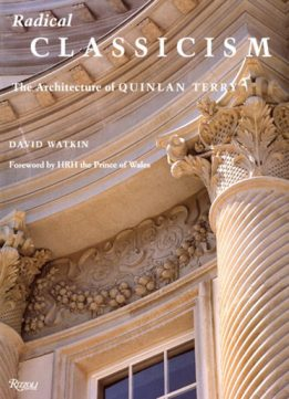 Download ebook Radical Classicism: The Architecture of Quinlan Terry