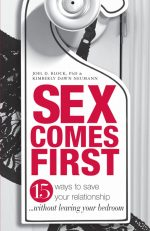 Sex Comes First: 15 Ways to Help Your Relationship – Without Leaving Your Bedroom