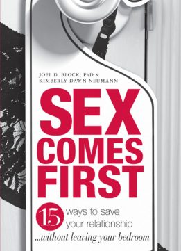 Download ebook Sex Comes First: 15 Ways to Help Your Relationship - Without Leaving Your Bedroom