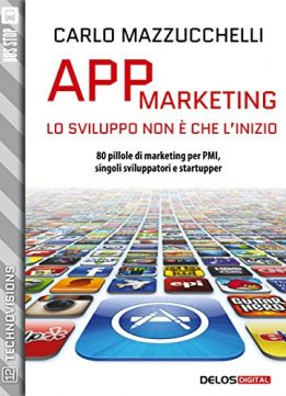Download App Marketing: lo sviluppo non è che l'inizio (TechnoVisions)