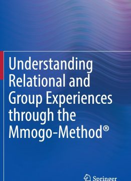 Download ebook Understanding Relational & Group Experiences through the Mmogo-Method®