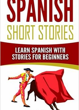 Download ebook Spanish Short Stories: Learn Spanish with Stories for Beginners