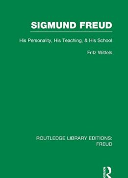 Download ebook Sigmund Freud: His Personality, his Teaching & his School