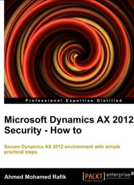 Download ebook Microsoft Dynamics AX 2012 Security How-To