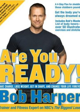 Download ebook Are You Ready!: To Take Charge, Lose Weight, Get in Shape, & Change Your Life Forever