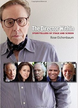 Download ebook The Director Within: Storytellers of Stage & Screen
