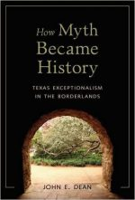 How Myth Became History: Texas Exceptionalism in the Borderlands