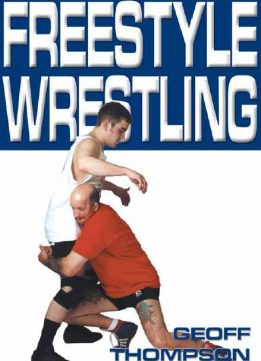 Download The Throws & Takedowns of Free-style Wrestling (Take Downs & Throws)