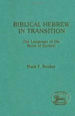 Biblical Hebrew in Transition: Language of the Book of Ezekiel