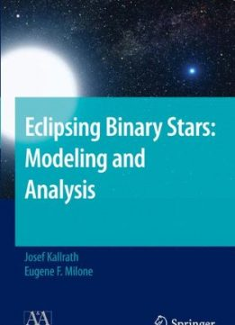 Download ebook Eclipsing Binary Stars: Modeling & Analysis