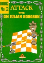 Attack with GM Julian Hodgson Book 2