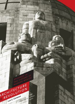 Download ebook Architecture as Revolution: Episodes in the History of Modern Mexico