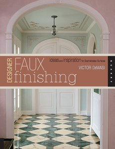 Download ebook Designer Faux Finishing: Ideas & Inspiration for Sophisticated Surfaces
