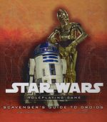 Star Wars: Scavenger's Guide to Droids – Roleplaying Game
