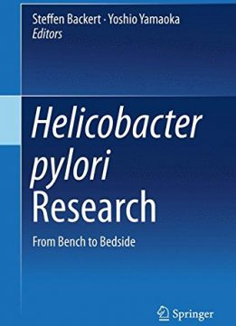 Download ebook Helicobacter pylori Research: From Bench to Bedside