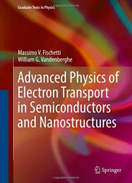 Download ebook Advanced Physics of Electron Transport in Semiconductors & Nanostructures