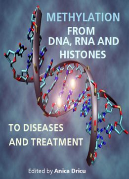 Download ebook Methylation: From DNA, RNA & Histones to Diseases & Treatment