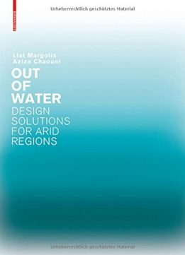 Download ebook Out of Water - Design Solutions for Arid Regions