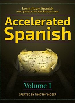 Download ebook Spanish Course • Accelerated Spanish • Learn fluent Spanish with a proven accelerated learning system