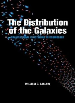 Download ebook The Distribution of the Galaxies: Gravitational Clustering in Cosmology