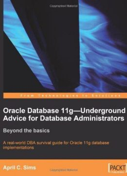 Download ebook Oracle Database 11g - Underground Advice for Database Administrators