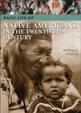 Download ebook Daily Life of Native Americans in the Twentieth Century