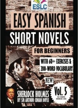 Download ebook Easy Spanish Short Novels for Beginners With 60+ Exercises &200-Word Vocabulary:
