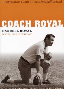 Download ebook Coach Royal: Conversations with a Texas Football Legend