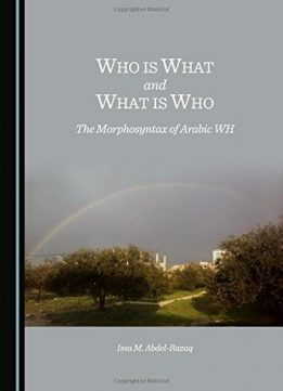 Download ebook Who is What & What is Who: the Morphosyntax of Arabic WH