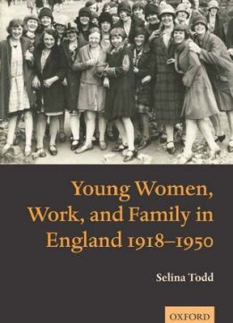 Download ebook Young Women, Work, & Family in England 1918-1950