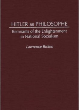 Download Hitler as Philosophe: Remnants of the Enlightenment in National Socialism