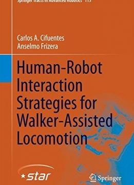 Download ebook Human-Robot Interaction Strategies for Walker-Assisted Locomotion
