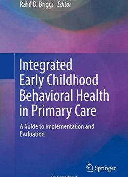 Download ebook Integrated Early Childhood Behavioral Health in Primary Care