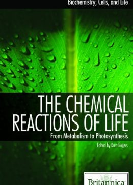 Download ebook The Chemical Reactions of Life: From Metabolism to Photosynthesis