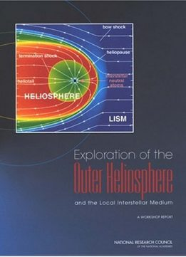 Download ebook Exploration of the Outer Heliosphere & the Local Interstellar Medium: A Workshop Report