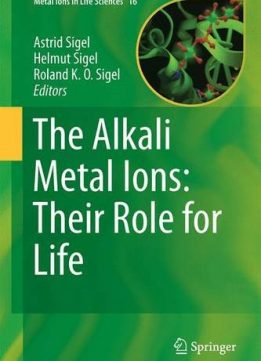 Download ebook The Alkali Metal Ions: Their Role for Life